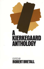 Kierkegaard Anthology   -     By: Robert A. Bretall