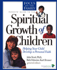 Parents' Guide to the Spiritual Growth of Children              -     Edited By: John Trent Ph.D., Rick Osborne