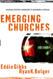Emerging Churches: Creating Christian Community in Postmodern Cultures - eBook  -     By: Eddie Gibbs, Ryan Bolger