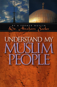Understand My Muslim People  -     By: Abraham Sarker