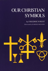 Our Christian Symbols  -     By: Harold Minton