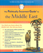 The Politically Incorrect Guide to the Middle East  -     By: Martin Sieff