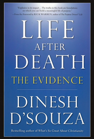 Life After Death: The Evidence  -     By: Dinesh D'Souza
