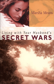 Living with Your Husband's Secret Wars - eBook  -     By: Marsha Means