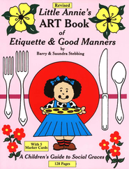Little Annie's Art Book of Etiquette & Good Manners, Revised  -     By: Barry Stebbing, Saundra Stebbing