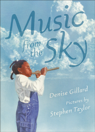 Music from the Sky   -              By: Denise Gillard
