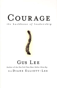 Courage: The Backbone of Leadership   -     By: Gus Lee, Diane Elliott-Lee