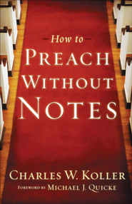 How to Preach without Notes - eBook  -     By: Charles W. Koller