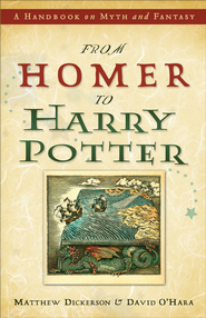From Homer to Harry Potter: A Handbook on Myth and Fantasy - eBook  -     By: Matthew Dickerson, David O'Hara
