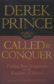 Called to Conquer: Finding Your Assignment in the Kingdom of God - eBook  -     By: Derek Prince