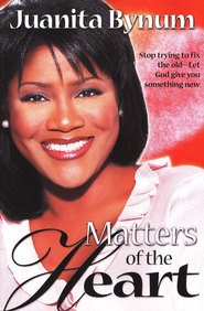 Matters of the Heart  -     By: Juanita Bynum