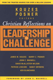 Christian Reflections on The Leadership Challenge  (trade paper)  -     By: James M. Kouzes, Barry Z. Posner