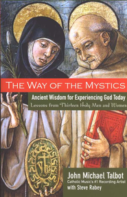 The Way of the Mystics    -     By: John Michael Talbot, Steve Rabey