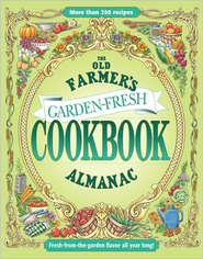 The Old Farmer's Almanac Garden Fresh Cookbook  -