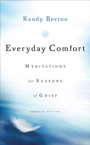 Everyday Comfort: Meditations for Seasons of Grief / Revised - eBook  -     By: Randy Becton
