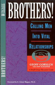 Brothers! Calling Men into Vital Relationships, Promise Keepers Study Guides  -     By: Geoff Gorsuch, Dan Schaffer