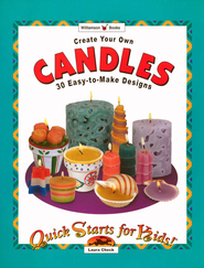 Create Your Own Candles: 30 Easy-to-Make Designs     -     By: Laura Check