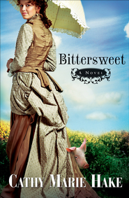 Bittersweet - eBook  -     By: Cathy Marie Hake