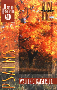 Psalms: Heart to Heart with God Great Books of the Bible Series  -     By: Walter C. Kaiser Jr.