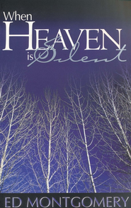 When Heaven is Silent  -     By: Ed Montgomery