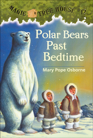 Magic Tree House #12: Polar Bears Past Bedtime  -              By: Mary Pope Osborne                   Illustrated By: Sal Murdocca