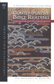 Contemplative Bible Reading: Experiencing God Through Scripture, Spiritual Formation Study Guide  -     By: Richard Peace
