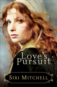 Love's Pursuit - eBook  -     By: Siri Mitchell