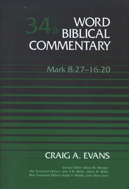 Mark 8:27-16:20: Word Biblical Commentary [WBC]   -              By: Craig A. Evans