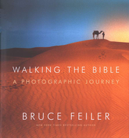 Walking the Bible: A Photographic Journey  -     By: Bruce Feiler