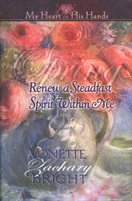 Spring: Renew A Steadfast Spirit Within Me    -     By: Vonette Zachary Bright