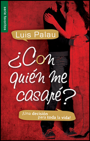 ¿Con Quién Me Casaré?   (Whom Shall I Marry?)  -     By: Luis Palau