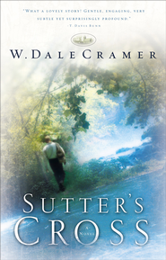 Sutter's Cross - eBook  -     By: W. Dale Cramer