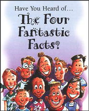 Have You Heard of the Four Fantastic Facts?  Pack of 25 tracts  -              By: Bill Bright
