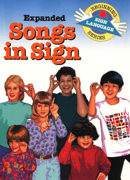 Expanded Songs in Sign, Beginning Sign Language Series   -