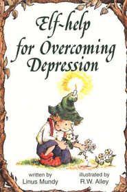 Elf Help for Overcoming Depression   -     By: Linus Mundy