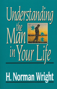 Understanding Man   -              By: H. Norman Wright