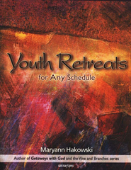 Youth Retreats for Any Schedule  -     By: Maryann Hakowski