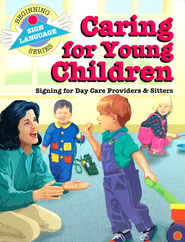 Caring for Young Children, Beginning Sign Language Series   -