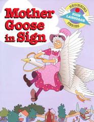 Mother Goose in Sign, Beginning Sign Language Series   -     By: S. Harold Collins