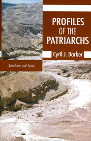 Profiles of the Patriarchs: Abraham and Isaac  -     By: Cyril Barber