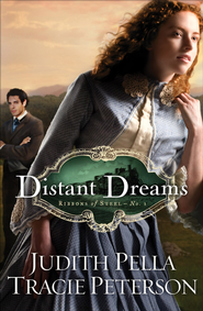 Distant Dreams - eBook  -     By: Judith Pella, Tracie Peterson