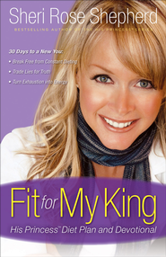 Fit for My King: His Princess 30-Day Diet Plan and Devotional - eBook  -     By: Sheri Rose Shepherd