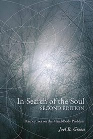 In Search of the Soul: Perspectives on the Mind-Body Problem  -     By: Joel B. Green, Kevin Corcoran, Stewart Goetz