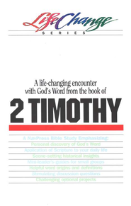 2 Timothy, LifeChange Bible Study Series  -