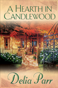 Hearth in Candlewood, A - eBook  -     By: Delia Parr