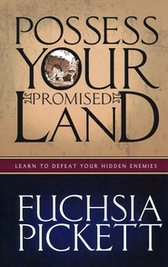 Possess Your Promised Land   -     By: Fuchsia Pickett