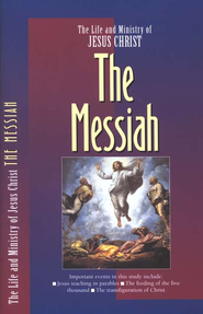 The Messiah, The Life and Ministry of Jesus Christ Series  -