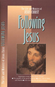 Following Jesus, The Life and Ministry of Jesus Christ Series  -