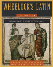 Wheelock's Latin, 7th Edition  -     Edited By: Richard A. LaFleur     By: Frederic M. Wheelock