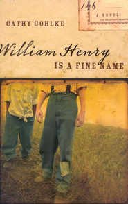 William Henry is a Fine Name  -     By: Cathy Gohlke